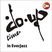 DO-UP TIME in EverJazz – Live radio show!!!